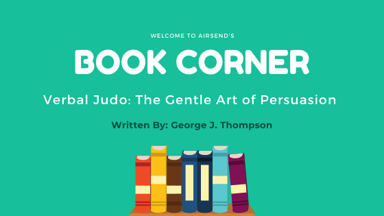 Here are three more tips from a modern text — Verbal Judo: The Gentle Art of Persuasion by George J. Thompson — to improve your team management skills.