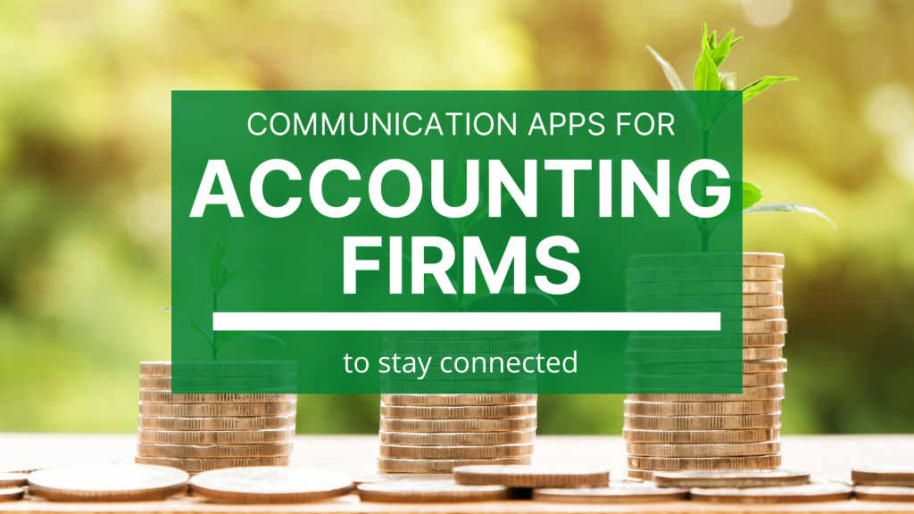 Some communication apps that will make the process of helping your clients with their taxes or other accounting services a whole lot easier.