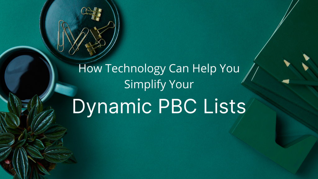 Simplify your PBC lists with the right tools.