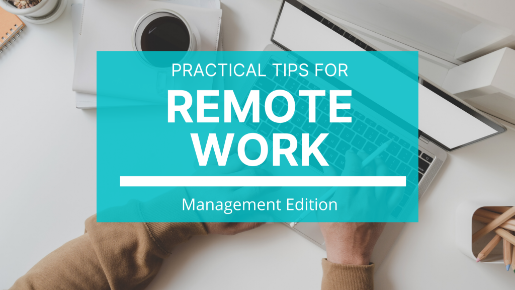Remote working tips from a remote team that will help you and your organization continue to be productive while working from home.
