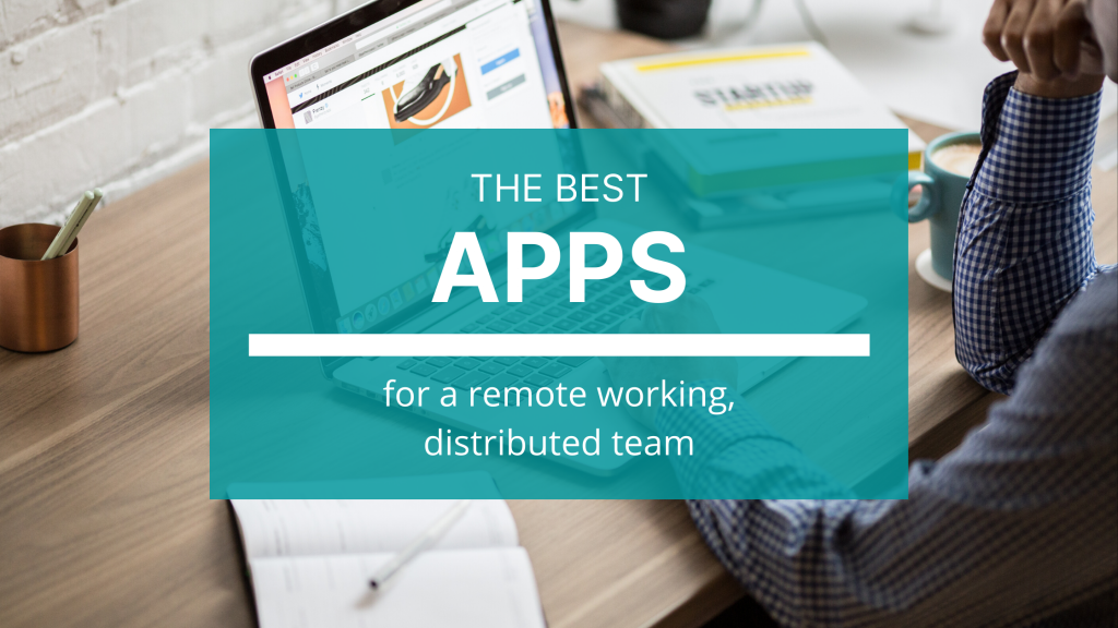 Here are some of the apps, tools and services we use to run our remote working marketing team.