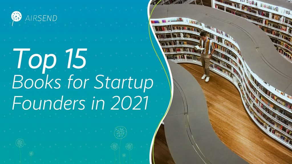 Here are the top 15 books all founders of startups should read in 2021.